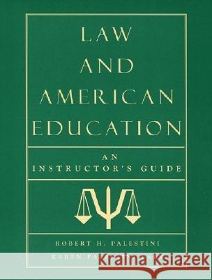 Law and American Education: An Instructor's Guide Karen Palestini Falk Robert H. Palestini 9780810842076