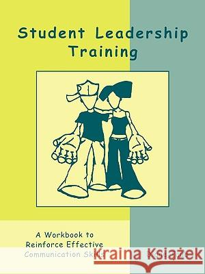 Student Leadership Training: A Workbook to Reinforce Effective Communication Skills Diane Taub 9780810845558