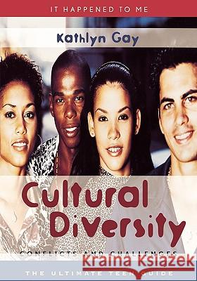 Cultural Diversity: Conflicts and Challenges Kathlyn Gay 9780810848054