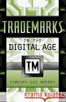 Trademarks in the Digital Age Timothy Lee Wherry 9780810849754