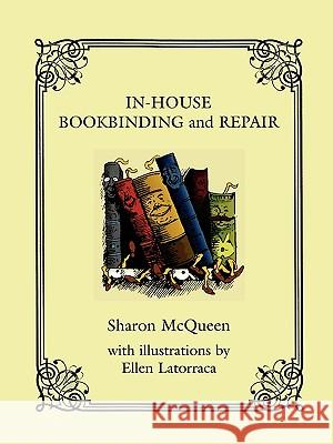 In-House Book Binding and Repair Sharon McQueen 9780810852242