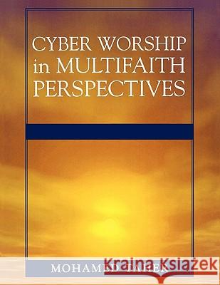 Cyber Worship in Multifaith Perspectives Mohamed Taher 9780810852570