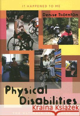 Physical Disabilities: The Ultimate Teen Guide Denise Thornton 9780810853003