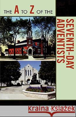The A to Z of the Seventh-Day Adventists Gary Land 9780810868267