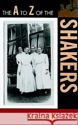 The A to Z of the Shakers Stephen Paterwic 9780810868939