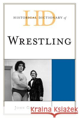 Historical Dictionary of Wrestling John Grasso 9780810879256 Scarecrow Press