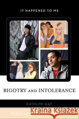 Bigotry and Intolerance: The Ultimate Teen Guide Kathlyn Gay 9780810883604 0