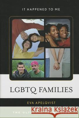 LGBTQ Families: The Ultimate Teen Guide Eva Apelqvist 9780810885363
