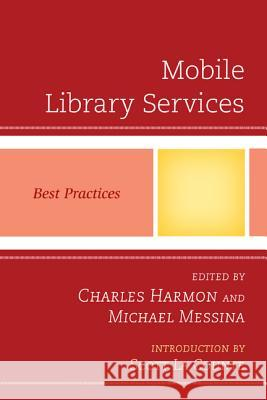 Mobile Library Services: Best Practices Charles Harmon Michael Messina 9780810887527 Scarecrow Press