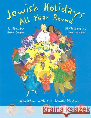 Jewish Holidays All Year Round: A Family Treasury Ilene Cooper Elivia Savadier 9780810905504