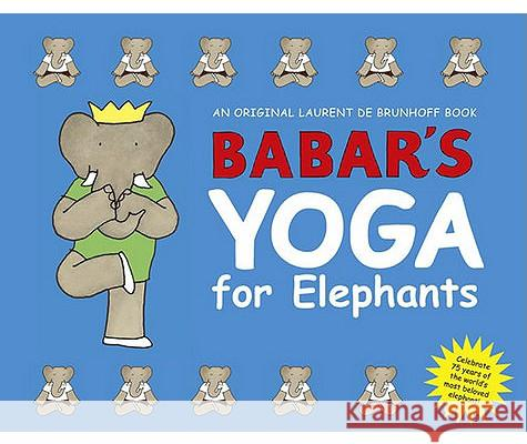 Babar's Yoga for Elephants Laurent d Laurent d 9780810930766