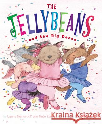 The Jellybeans and the Big Dance Laura Joffe Numeroff Nate Evans Lynn M. Munsinger 9780810993525
