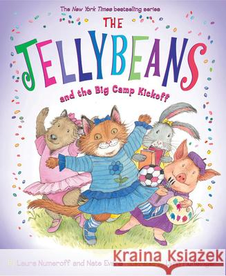 The Jellybeans and the Big Camp Kickoff Laura Joffe Numeroff Nate Evans Lynn Munsinger 9780810997653