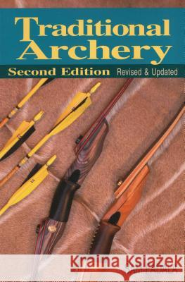 Traditional Archery (Revised, Updated) Sam Fadala 9780811706735