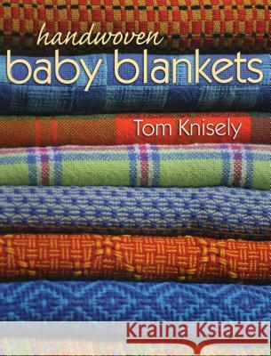 Handwoven Baby Blankets Tom Knisely 9780811714112