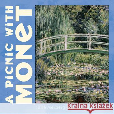 A Picnic with Monet Julie Merberg Suzanne Bober 9780811840460
