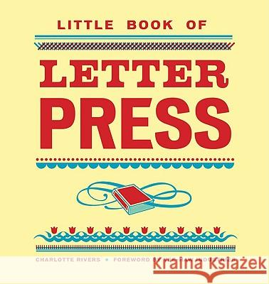 Little Book of Letterpress Charlotte Rivers 9780811875073