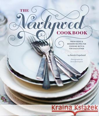 Newlywed Cookbook Sarah Copeland 9780811876834