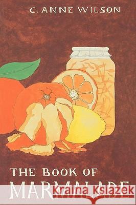 The Book of Marmalade C. Anne Wilson 9780812217278