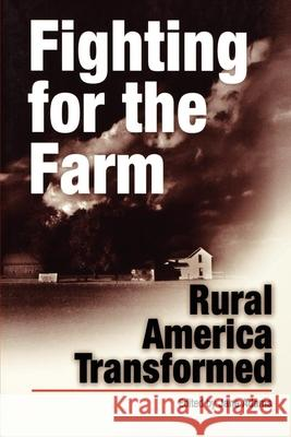 Fighting for the Farm : Rural America Transformed Jane Adams 9780812218305