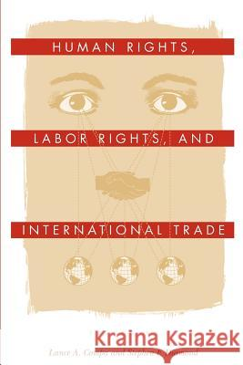 Human Rights, Labor Rights, and International Trade Lance A. Compa Stephen F. Diamond 9780812218718