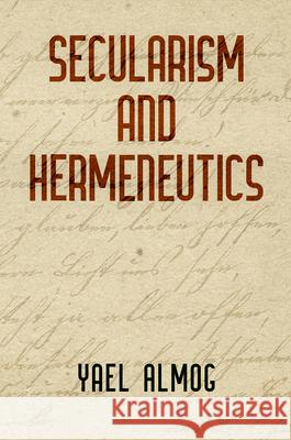 Secularism and Hermeneutics  9780812251258