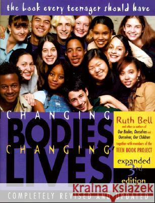 Changing Bodies, Changing Lives: Expanded Third Edition: A Book for Teens on Sex and Relationships Ruth Bell Ruth Bell Alexander 9780812929904