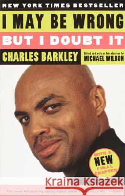 I May Be Wrong But I Doubt It Charles Barkley Michael Wilbon 9780812966282