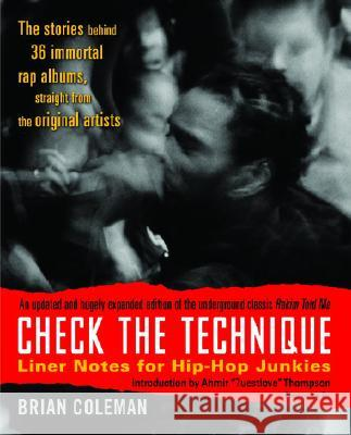 Check the Technique: Liner Notes for Hip-Hop Junkies Brian Coleman 9780812977752