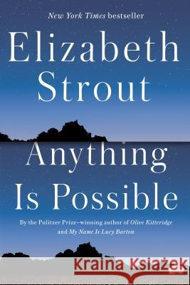 Anything Is Possible Elizabeth Strout 9780812989403