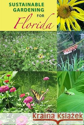 Sustainable Gardening for Florida Ginny Stibolt 9780813033921