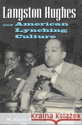 Langston Hughes and American Lynching Culture W Jason Miller   9780813041520