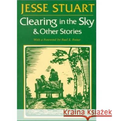 Clearing in the Sky & Other Stories Jesse Stuart 9780813101576