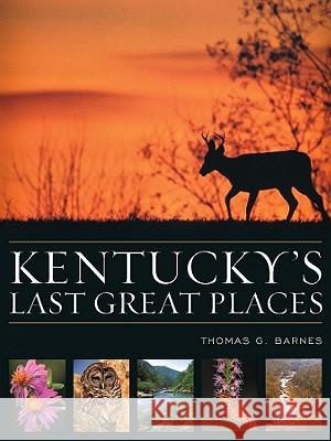 Kentucky's Last Great Places Thomas G. Barnes 9780813122304