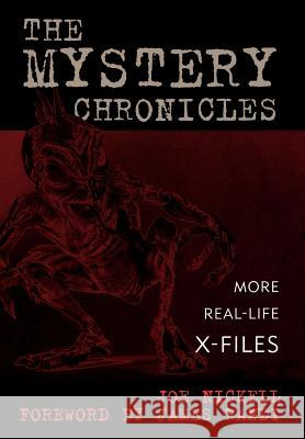 The Mystery Chronicles: More Real-Life X-Files Joe Nickell 9780813123189