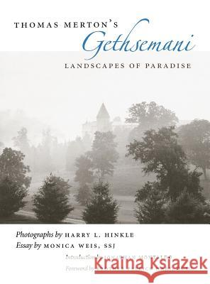 Thomas Merton's Gethsemani : Landscapes of Paradise Monica Weis Jonathan Montaldo Patrick Hart 9780813123486 University Press of Kentucky