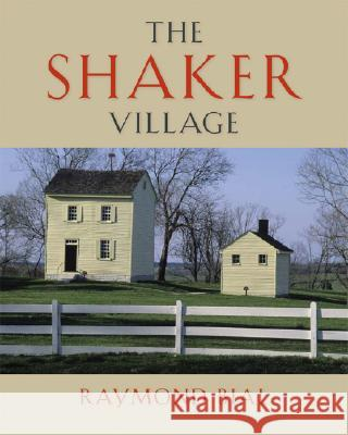 The Shaker Village Raymond Bial 9780813124896