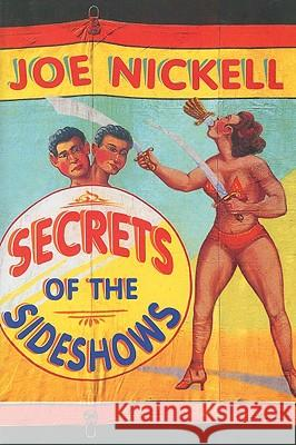 Secrets of the Sideshows Joe Nickell 9780813191959