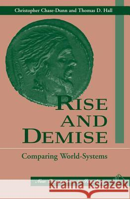 Rise And Demise : Comparing World Systems Christopher Chase-Dunn Charles Tilly Scott McNail 9780813310060 Westview Press