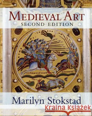 Medieval Art: Second Edition Marilyn Stokstad 9780813341149