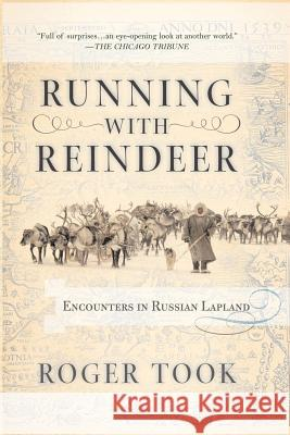 Running with Reindeer: Encounters in Russian Lapland Roger Took 9780813343006