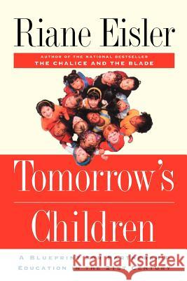Tomorrow's Children: A Blueprint for Partnership Education in the 21st Century Riane Tennenhaus Eisler Nel Noddings 9780813365695 Westview Press