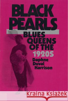 Black Pearls: Blues Queens of the 1920's Daphne Duval Harrison 9780813512808