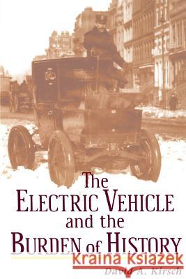 Electric Vehicle and the Burden of History David Kirsch 9780813528090