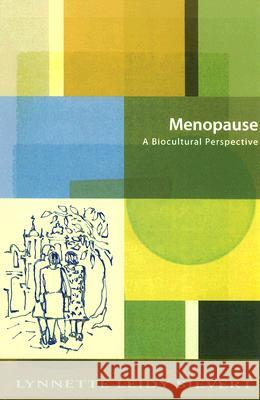 Menopause: A Biocultural Perspective Lynnette Leidy Sievert 9780813538563