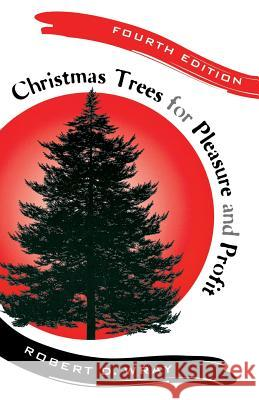 Christmas Trees for Pleasure and Profit Robert D. Wray 9780813544175
