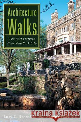 Architecture Walks : The Best Outings Near New York City Lucy D. Rosenfeld Marina Harrison 9780813547343