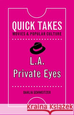 L.A. Private Eyes Dahlia Schweitzer 9780813596365