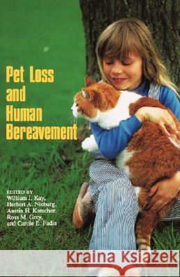 Pet Loss and Human Bereavement Kay                                      Herbert A. Neiburg Herbert A. Nieburg 9780813813271