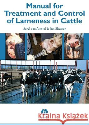 Manual for Treatment and Control of Lameness in Cattle Sarel R. Va Jan Shearer 9780813814186